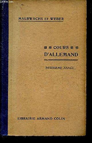 COURS D'ALLEMAND - DEUXIEME ANNEE / Grammaire - Vocabulaire - Exercices - Conversations - Thèmes d' imitation - Morceaux choisis - Revision - Lexiques. par HALBWACHS / WEBER