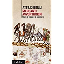 Mercanti avventurieri: Storie di viaggi e di commerci (Intersezioni Vol. 402) (Italian Edition)