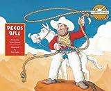 Pecos Bill (Rabbit Ears American Heroes & Legends)