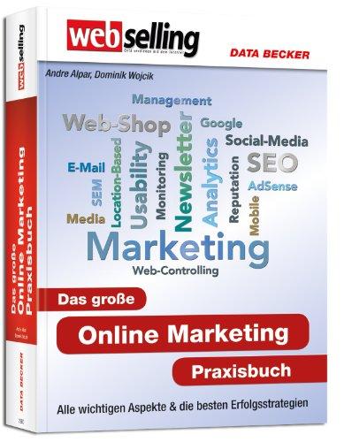 Webselling: Das große Online Marketing Praxisbuch