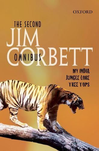 The Second Jim Corbett Omnibus: `My India', `Jungle Lore', `Tree Tops' por Jim Corbett
