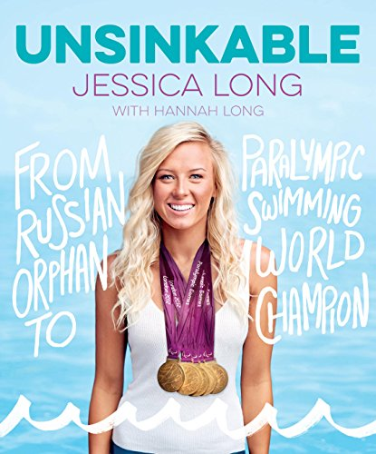 Unsinkable: From Russian Orphan to Paralympic Swimming World Champion (English Edition) por Jessica Long