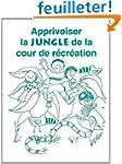 Apprivoiser La Jungle De La Cour De R...