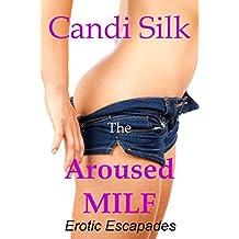 The Aroused MILF: Erotic Escapades