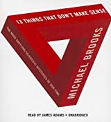 13 Things That Don't Make Sense: The Most Baffling Scientific Mysteries of Our Time by Michael Brooks (2012-07-01)