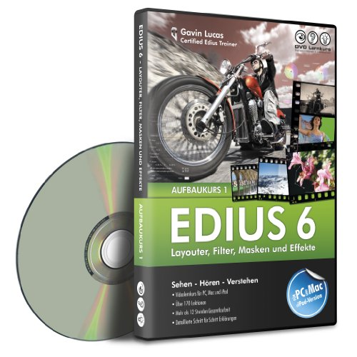 Edius 6 - Aufbaukurs Teil 1 für EDIUS und EDIUS Neo  (PC+MAC) - Layouter, Filter, Masken und Effekte -
