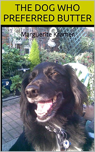 The Dog Who Preferred Butter: Marguerite Kramer