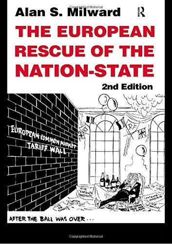 The European Rescue of the Nation State por Alan S. Milward