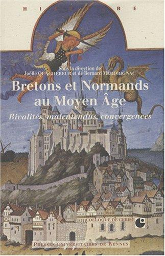 Bretons et normands au Moyen-Age : Rivalités, malentendus, convergences
