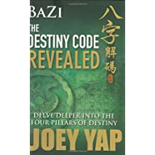 Bazi the Destiny Code Revealed: Delve Deeper into the Four Pillars of Destiny