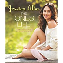 BY Alba, Jessica ( Author ) [ THE HONEST LIFE: LIVING NATURALLY AND TRUE TO YOU ] Mar-2013 [ Paperback ]