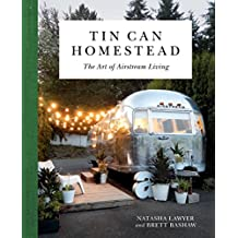 Tin Can Homestead: The Art of Airstream Living (English Edition)