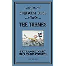 London's Strangest: The Thames: Extraordinary but true stories