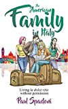 An American Family in Italy: Living La Dolce Vita without Permission