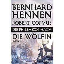 Die Phileasson-Saga - Die Wölfin: Roman
