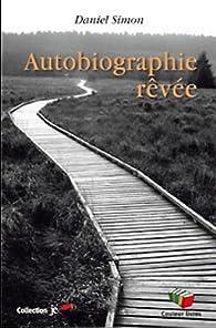 Autobiographie rêvée par Daniel Simon