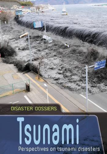 Tsunami: Perspectives on Tsunami Disasters (Disaster Dossiers) by Ian Graham (2014-07-17) par Ian Graham