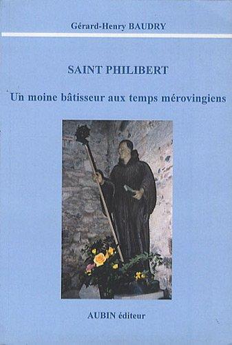 Saint Philibert : Un moine bâtisseur aux temps mérovingiens
