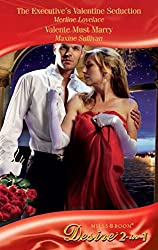 The Executive's Valentine Seduction / Valente Must Marry: The Executive's Valentine Seduction (Holidays Abroad, Book 3) / Valente Must Marry (Mills & Boon Desire) (Mills and Boon Desire)