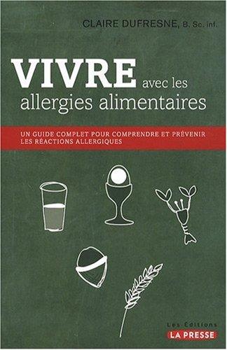 Vivre avec les allergies alimentaires par Dufesne Claire