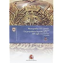 La Geopolítica líquida del siglo XXI (Monografías del CESEDEN)