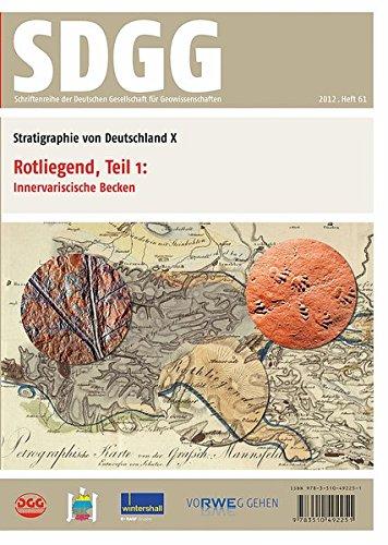 Stratigraphie von Deutschland X: Rotliegend Teil I: Innervariscische Becken (Schriftenreihe der Deutschen Gesellschaft für Geowissenschaften)