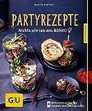 Partyrezepte: Nichts wie ran ans Büfett! (GU Küchenratgeber)