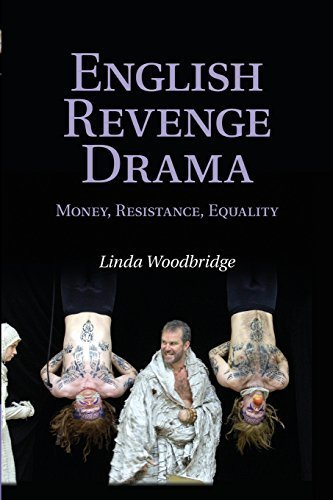 English Revenge Drama: Money, Resistance, Equality by Woodbridge, Linda (2014) Paperback