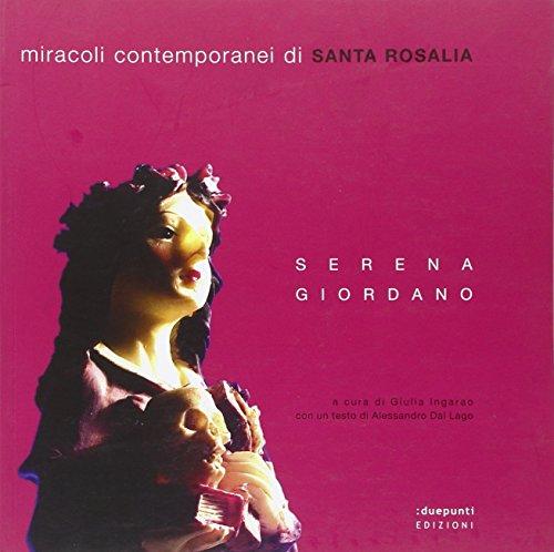 Miracoli contemporanei di Santa Rosalia. Catalogo della mostra. Ediz. illustrata (Punti di fuga) por Serena Giordano