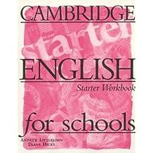 Cambridge English for Schools Starter Workbook by Andrew Littlejohn (1996-11-07)