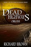 Dead Highways: Origins (Book 1) (English Edition)