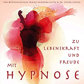 MIT HYPNOSE ZU LEBENSKRAFT UND FREUDE: (Hypnose-Audio-CD)--> Diese bewährte klinische Hypnose-Anwendung richtet sich an alle Menschen die Ihren Körper und Geist wieder aktivieren wollen.