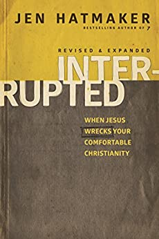 Interrupted: When Jesus Wrecks Your Comfortable Christianity (English Edition) par [Hatmaker, Jen]