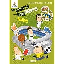 Me divierto con el Real Madrid. Fútbol: Libro de actividades con pegatinas (Real Madrid / Libros de actividades con pegatinas)