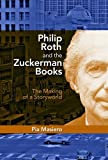 Philip Roth and the Zuckerman Books: The Making of a Storyworld, Student Edition (English Edition)