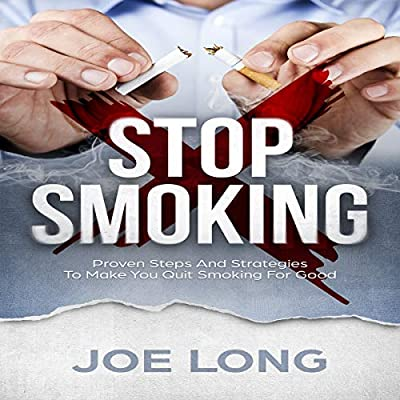 Stop Smoking: Proven Steps and Strategies to Make You Quit Smoking for Good from Joe Long
