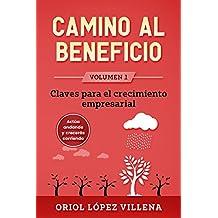 Camino al Beneficio: Claves para el crecimiento empresarial (Spanish Edition)