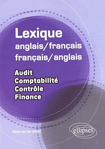 Lexique français-anglais et français-anglais : Audit, comptabilité, contrôle, finance par Pierre Van der Ghinst