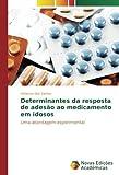 Determinantes da resposta de adesão ao medicamento em idosos: Uma abordagem experimental