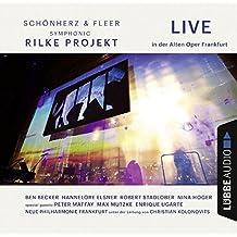Rilke Projekt - Live: In der Alten Oper Frankfurt.