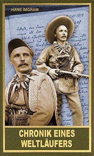Preisvergleich Produktbild Chronik eines Weltläufers: Die Reisen von Old Shatterhand alias Kara Ben Nemsi