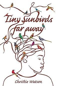 Tiny Sunbirds Far Away by [Watson, Christie]