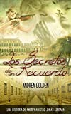 Los Secretos de un Recuerdo: (FICCIÓN HISTÓRICA, NOVELA ROMÁNTICA, SUSPENSE E INTRIGA)