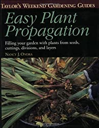 Taylor's Weekend Gardening Guide to Easy Plant Propagation: Filling Your Garden With Plants From Seeds, Cuttings, Divisions, and Layers (Taylor's Weekend Gardening Guides (Houghton Mifflin)) by Nancy J. Ondra (1998-05-06)