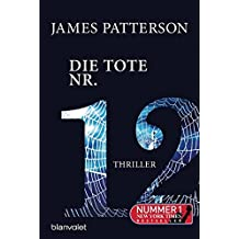 Die Tote Nr. 12: Thriller (Women's Murder Club, Band 12)