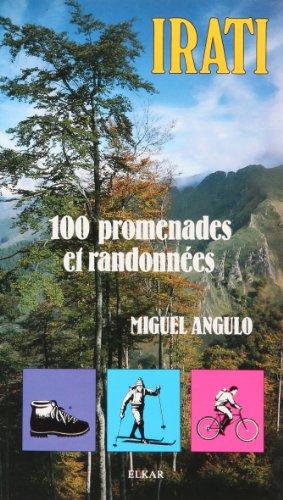 Irati: 100 promenades et randonnées : à pied, à ski, en VTT par Miguel Angulo Bernard