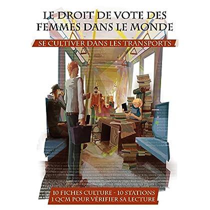 Le Droit de vote des femmes dans le monde (Se cultiver dans les transports)