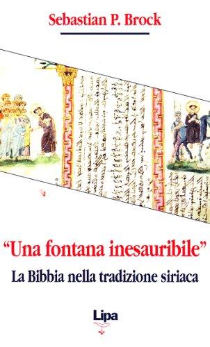 «Una fontana inesauribile». La Bibbia nella tradizione siriaca - Amazon Libri