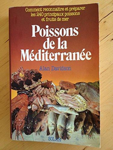 Poissons de la Mditerrane. Comment Reconnaitre et Prparer Les 240 principaux poissons et fruits de mer.. Traduit par Paquerette Feissel.