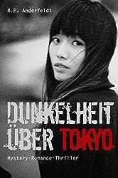 Dunkelheit über Tokyo: Mystery-Romance-Thriller